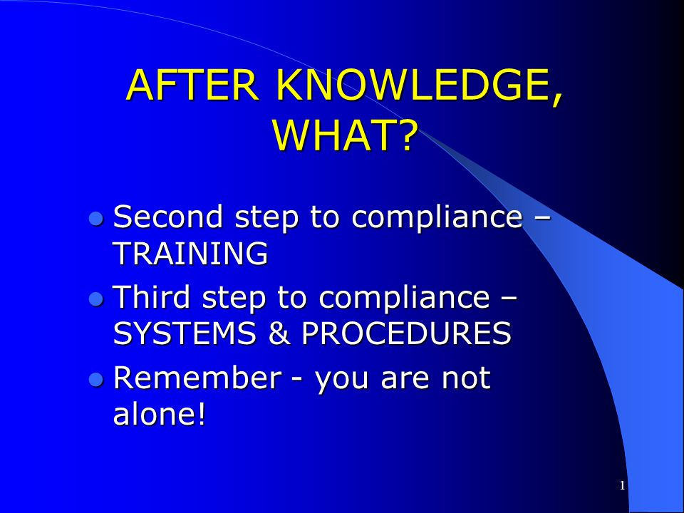 AFTER KNOWLEDGE, WHAT Second step to compliance – TRAINING