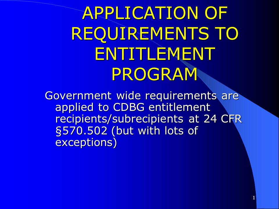 APPLICATION OF REQUIREMENTS TO ENTITLEMENT PROGRAM