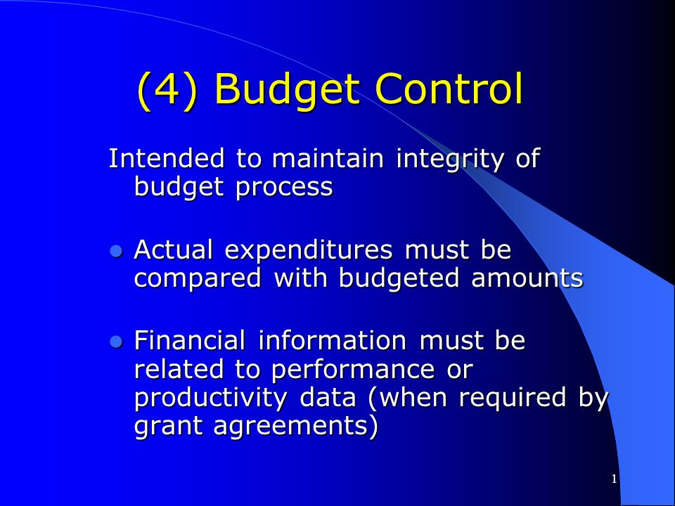 (4) Budget Control Intended to maintain integrity of budget process