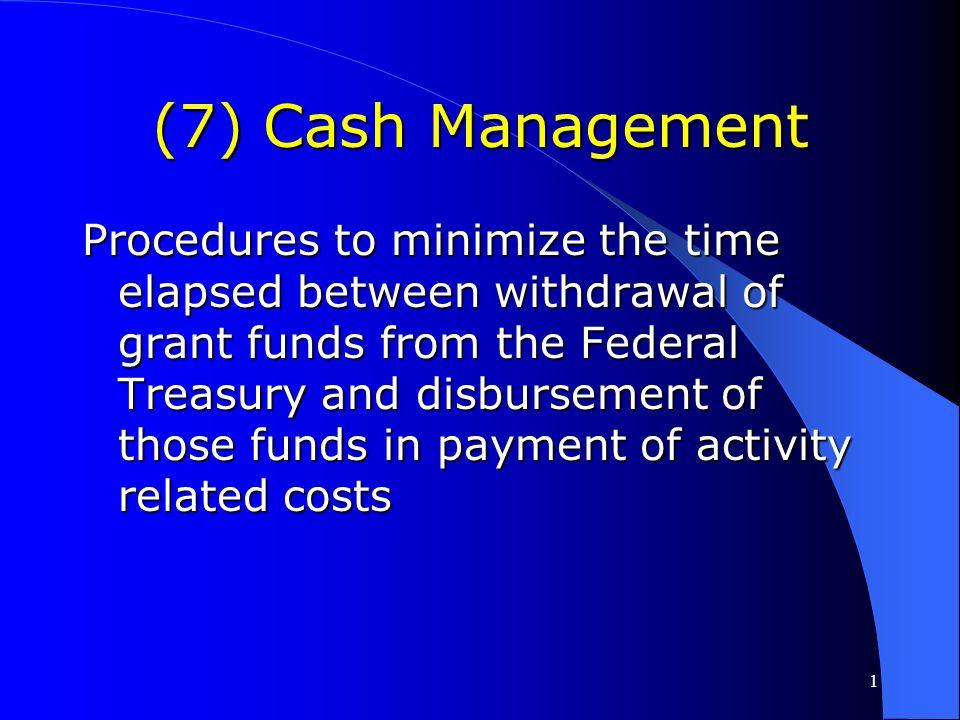 (7) Cash Management