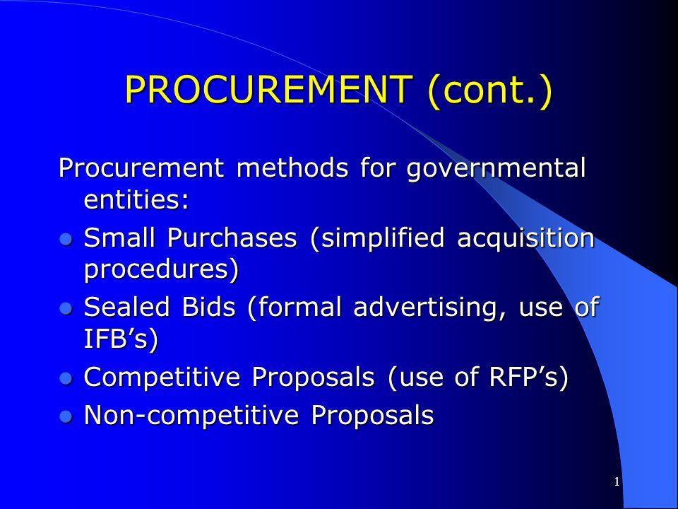 PROCUREMENT (cont.) Procurement methods for governmental entities: