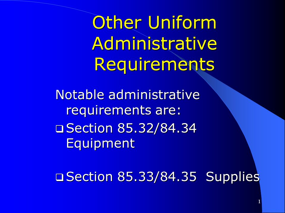 Other Uniform Administrative Requirements