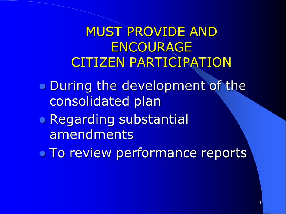 MUST PROVIDE AND ENCOURAGE CITIZEN PARTICIPATION
