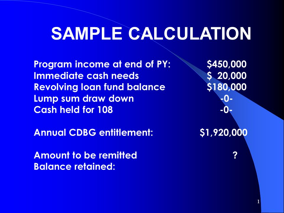 SAMPLE CALCULATION Program income at end of PY: $450,000