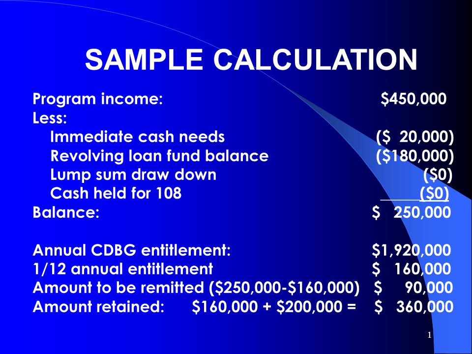 SAMPLE CALCULATION Program income: $450,000 Less: