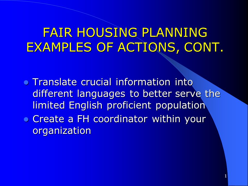 FAIR HOUSING PLANNING EXAMPLES OF ACTIONS, CONT.