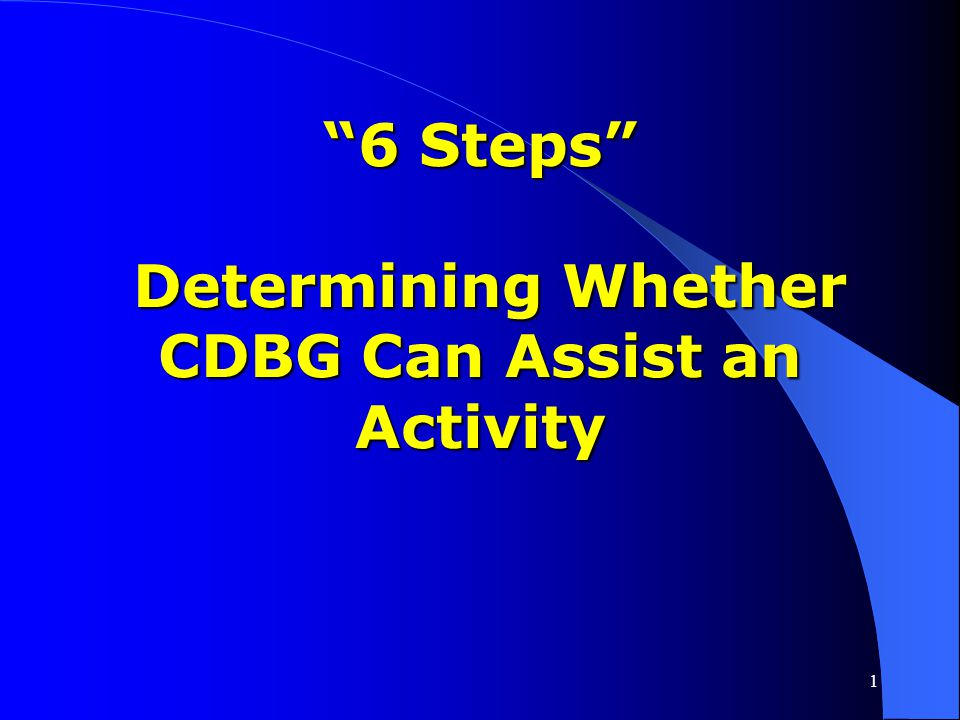 6 Steps Determining Whether CDBG Can Assist an Activity