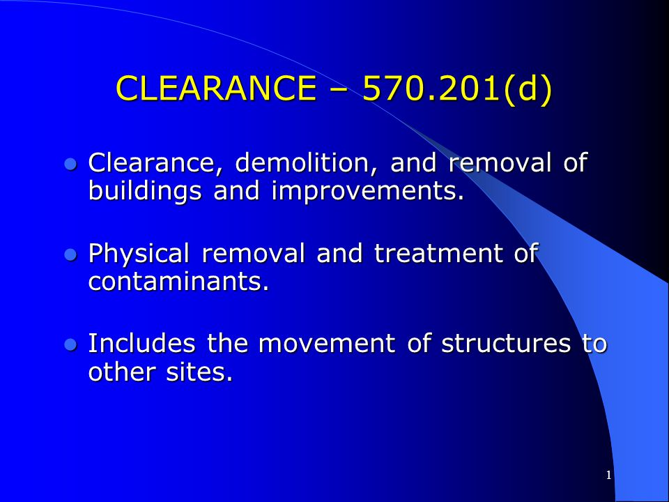 CLEARANCE – 570.201(d) Clearance, demolition, and removal of buildings and improvements. Physical removal and treatment of contaminants.