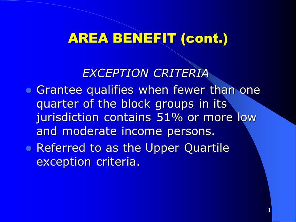 AREA BENEFIT (cont.) EXCEPTION CRITERIA