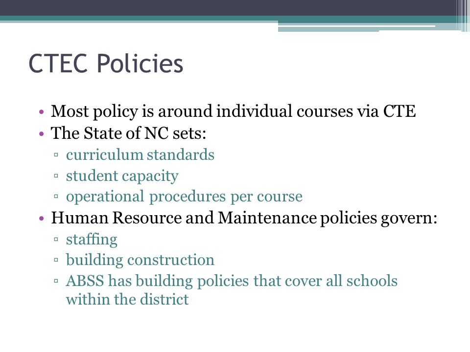 CTEC Policies Most policy is around individual courses via CTE