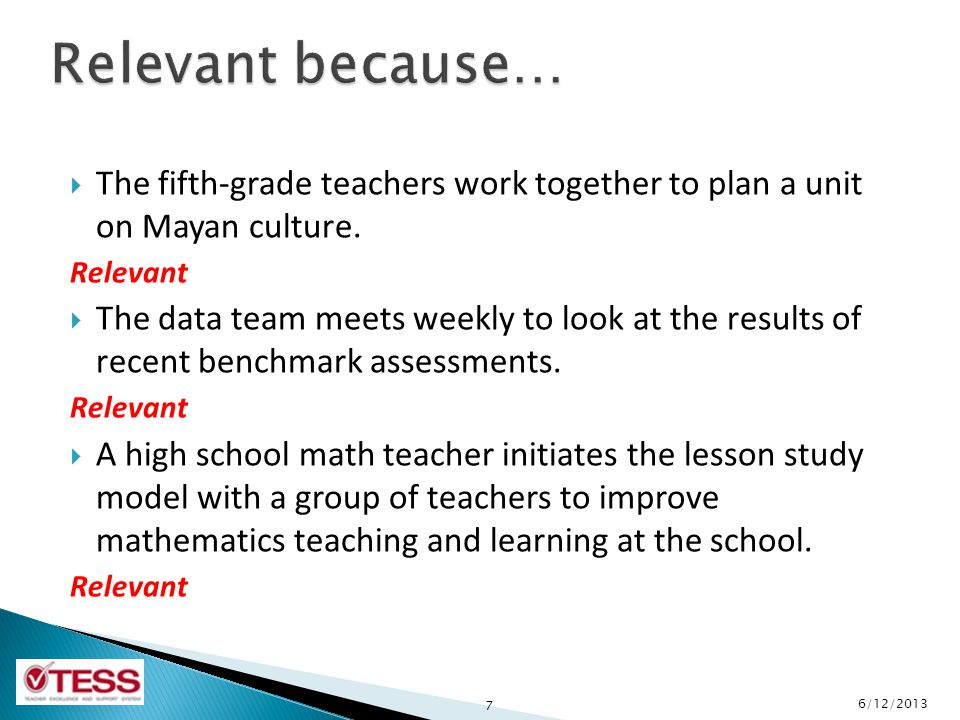 Relevant because… The fifth-grade teachers work together to plan a unit on Mayan culture. Relevant.