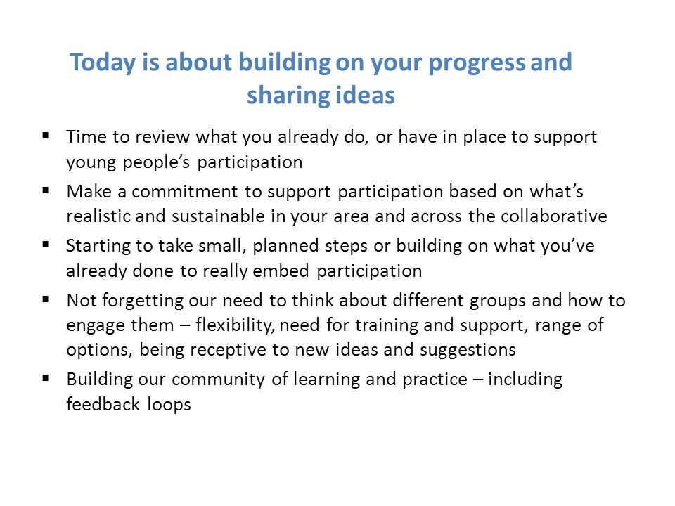 Today is about building on your progress and sharing ideas