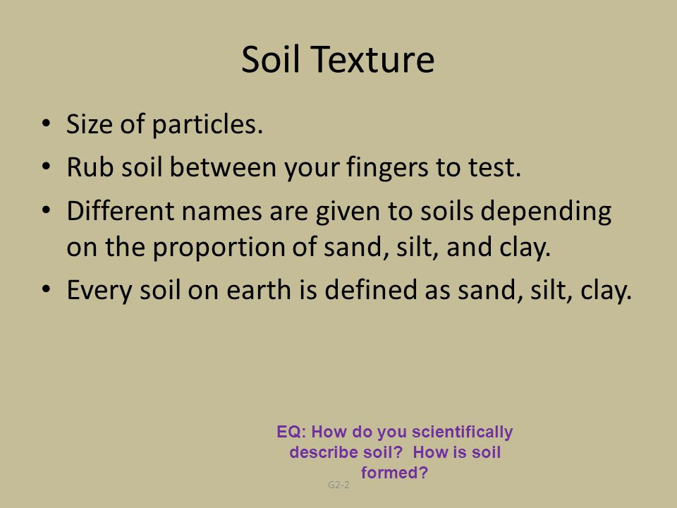 EQ: How do you scientifically describe soil How is soil formed