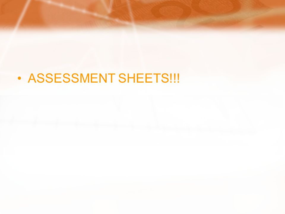 ASSESSMENT SHEETS!!!