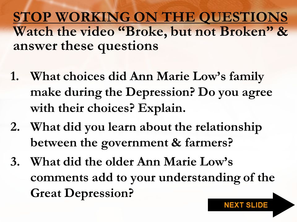 STOP WORKING ON THE QUESTIONS Watch the video Broke, but not Broken & answer these questions