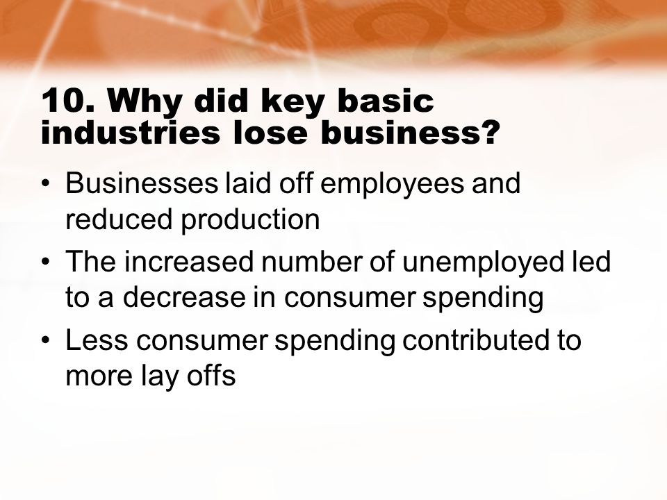 10. Why did key basic industries lose business