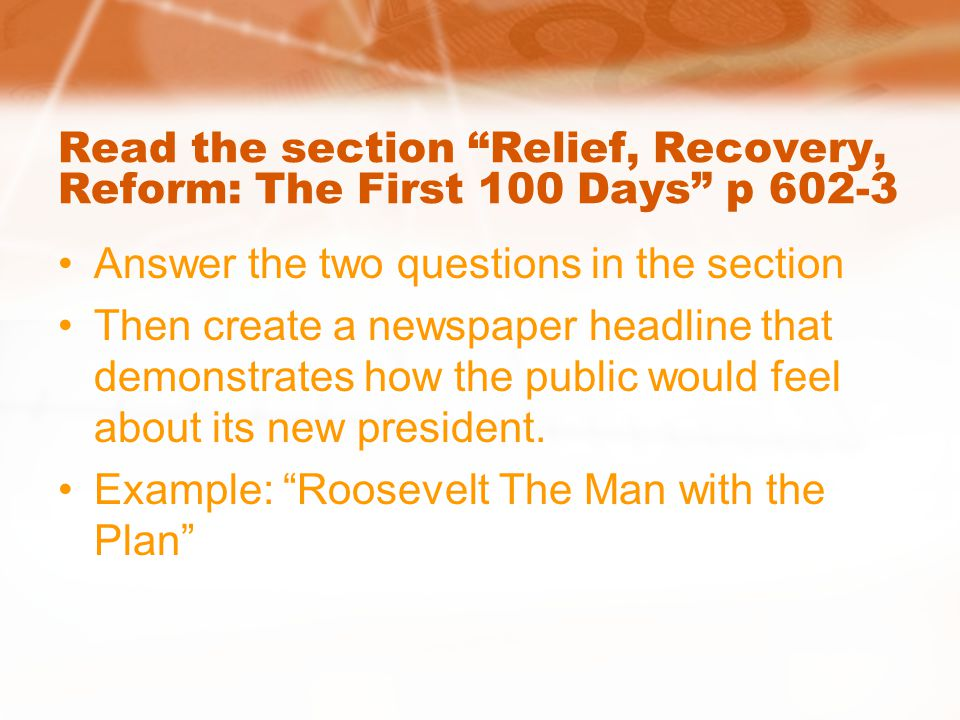 Read the section Relief, Recovery, Reform: The First 100 Days p 602-3