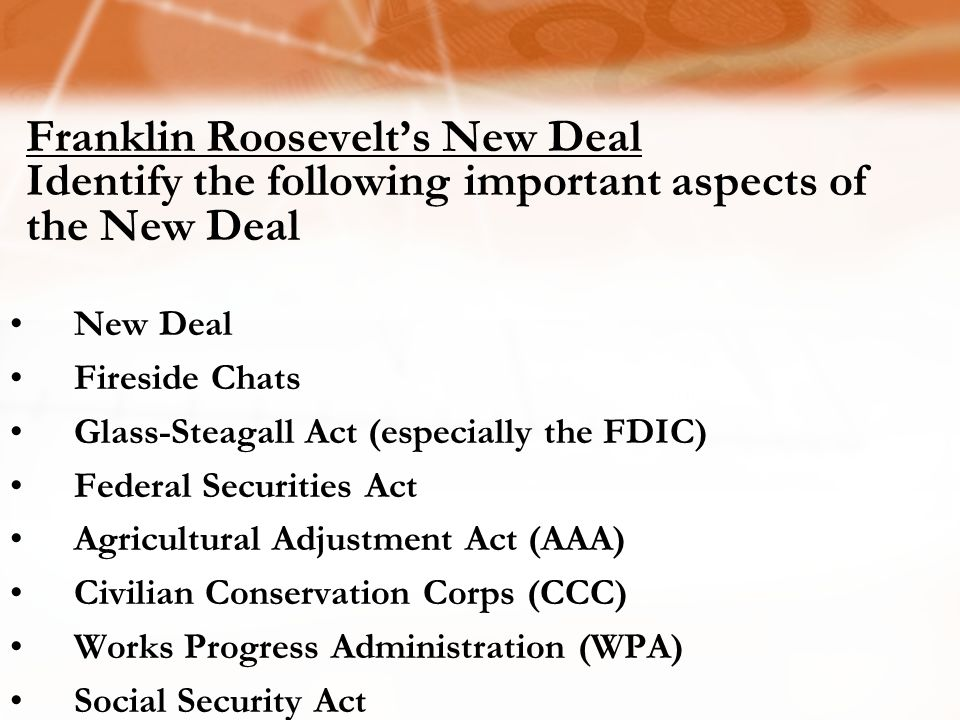 Franklin Roosevelt's New Deal Identify the following important aspects of the New Deal