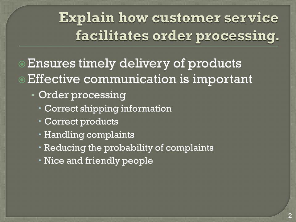 Explain how customer service facilitates order processing.