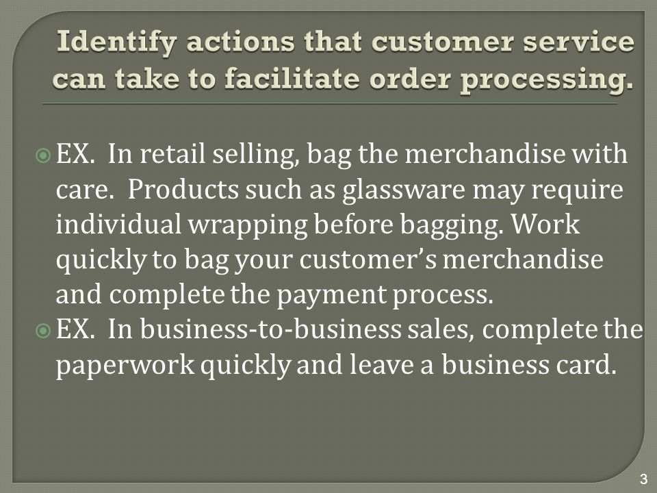 Identify actions that customer service can take to facilitate order processing.