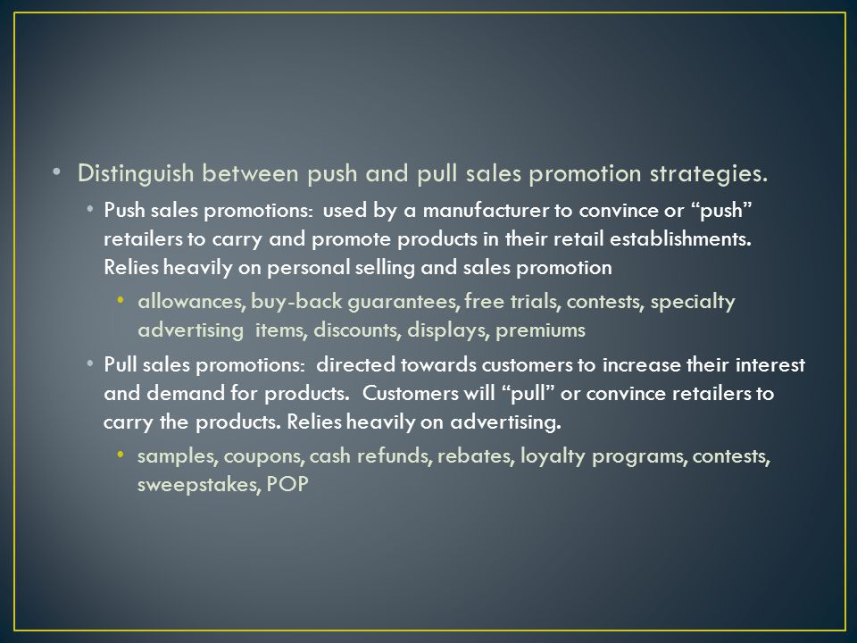 Distinguish between push and pull sales promotion strategies.