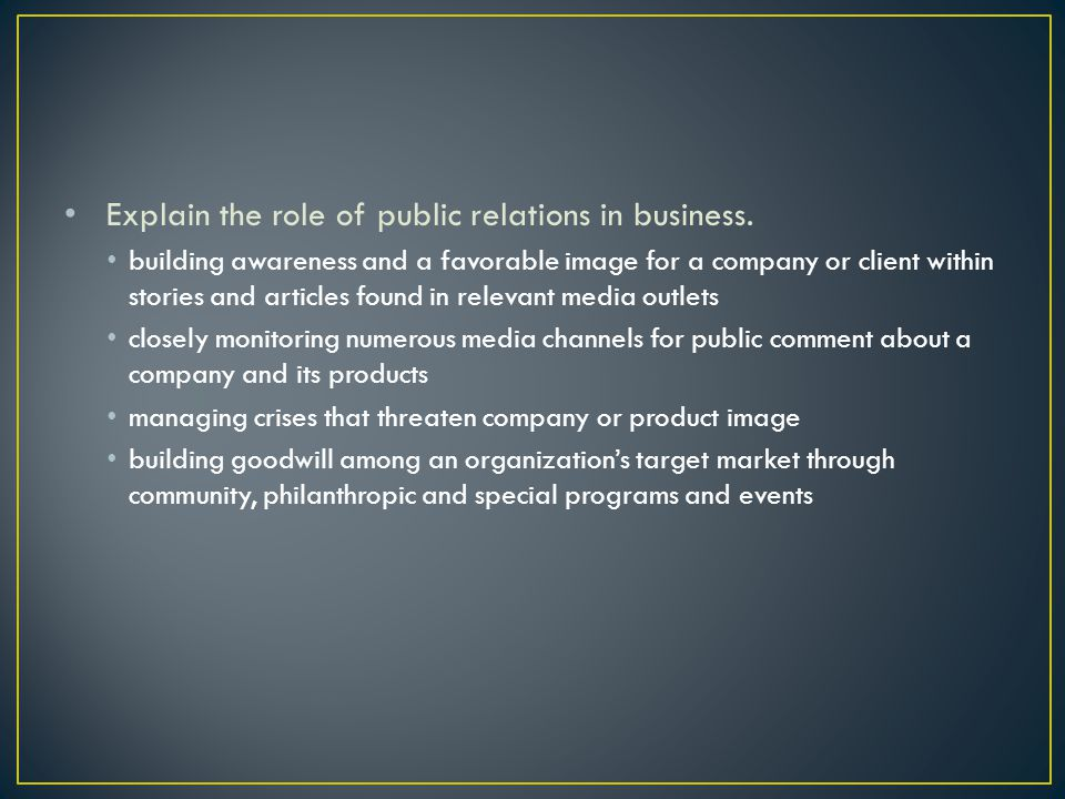 Explain the role of public relations in business.