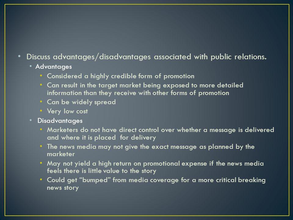 Discuss advantages/disadvantages associated with public relations.