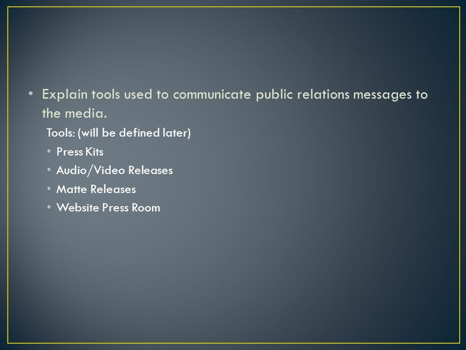 Explain tools used to communicate public relations messages to the media.