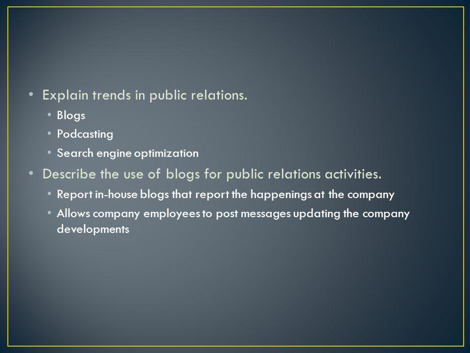 Explain trends in public relations.