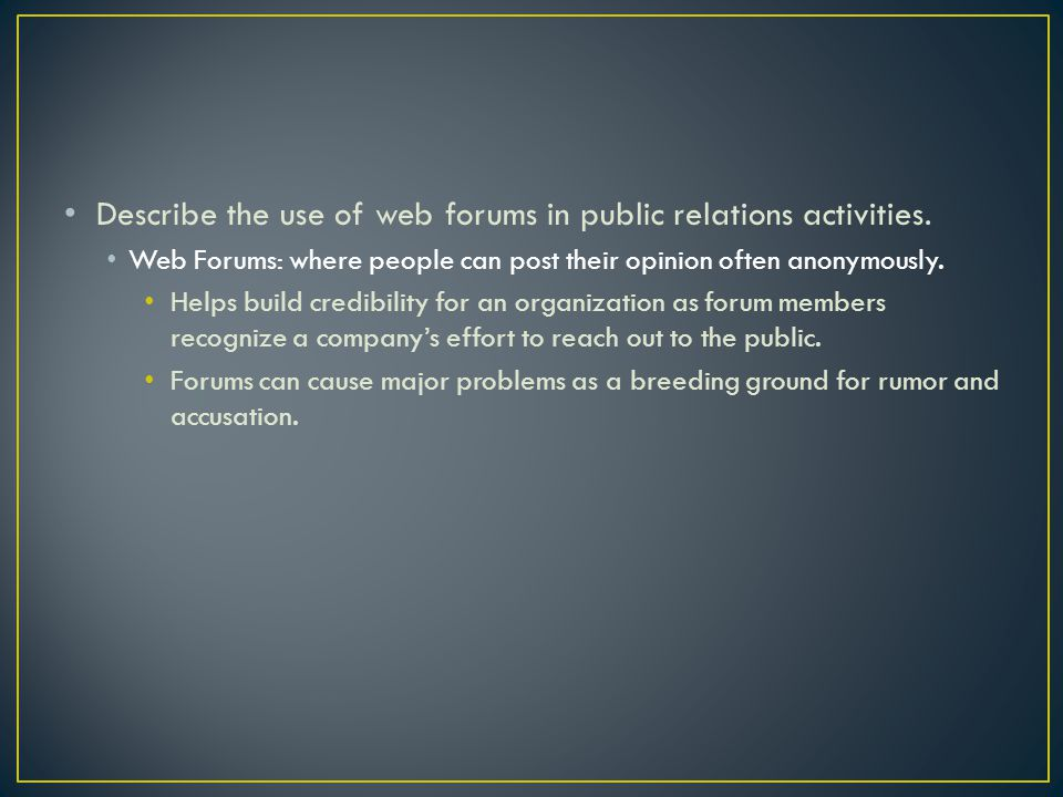 Describe the use of web forums in public relations activities.