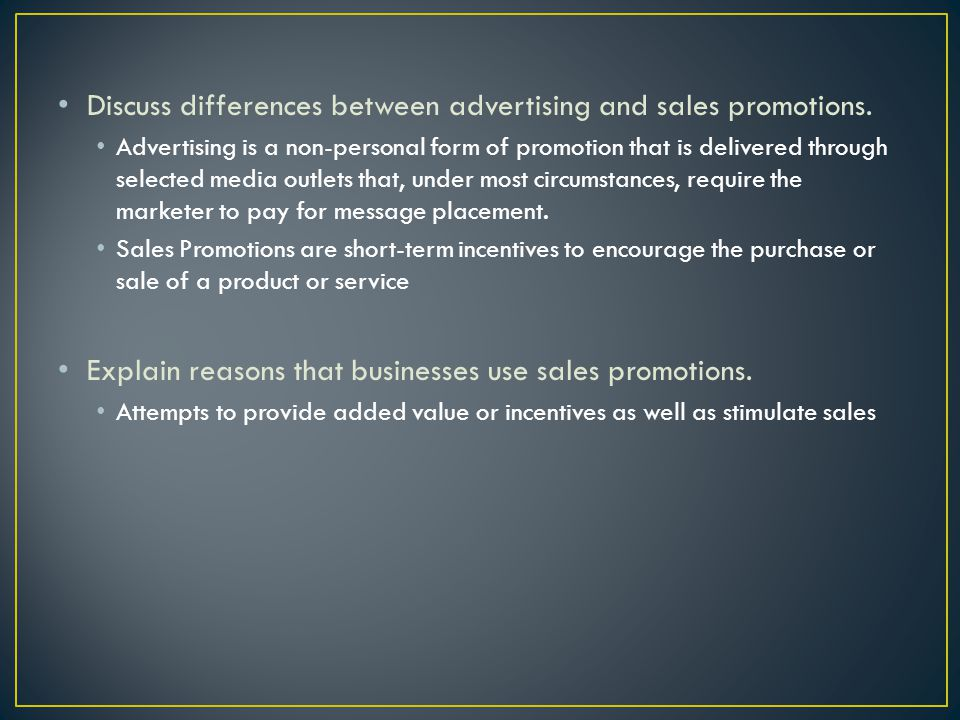 Discuss differences between advertising and sales promotions.