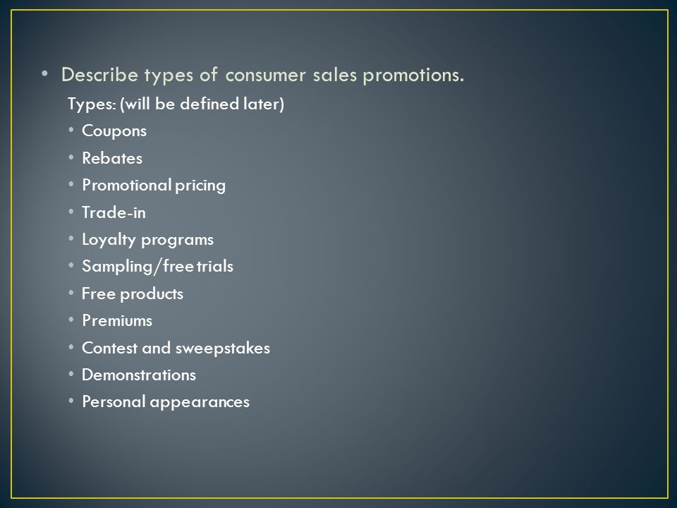Describe types of consumer sales promotions.
