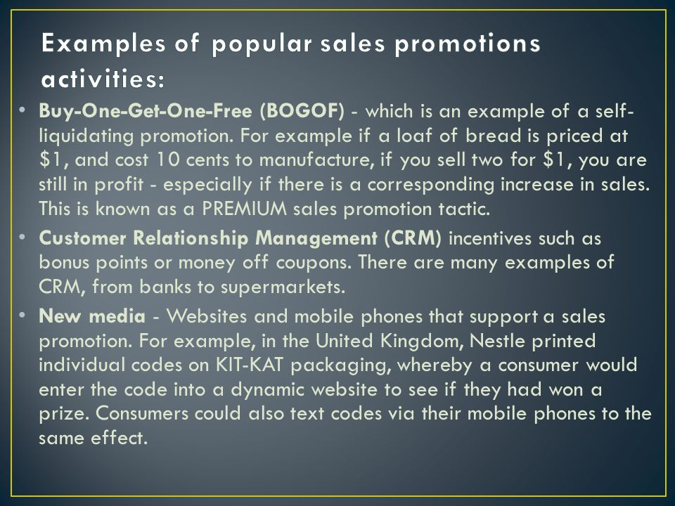 Examples of popular sales promotions activities: