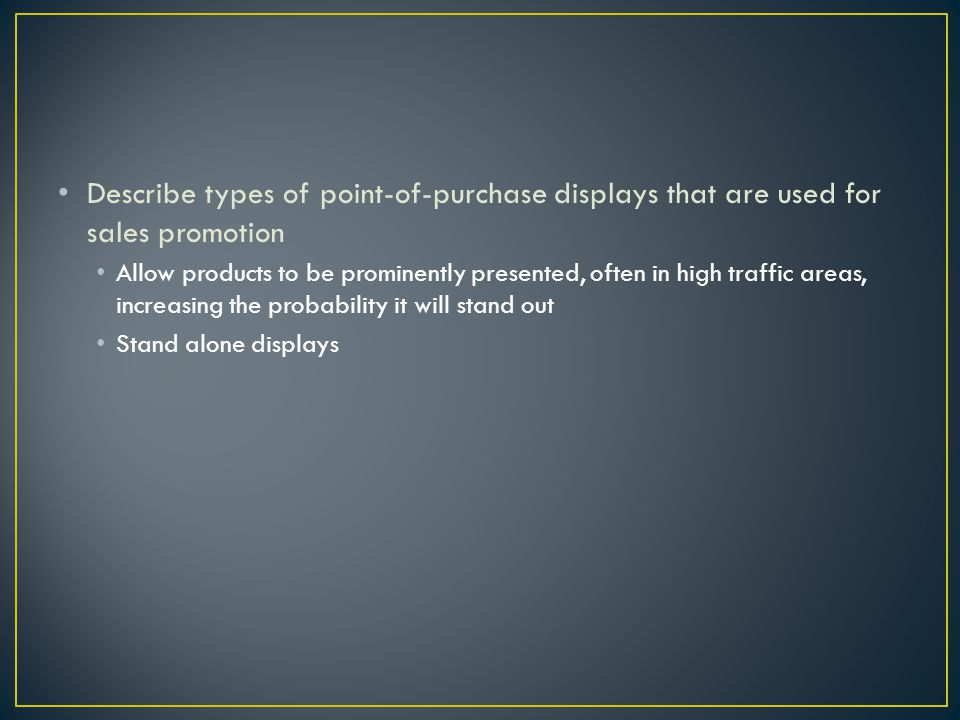 Describe types of point-of-purchase displays that are used for sales promotion
