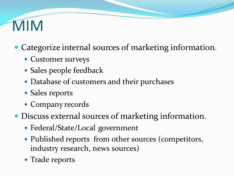 MIM Categorize internal sources of marketing information.