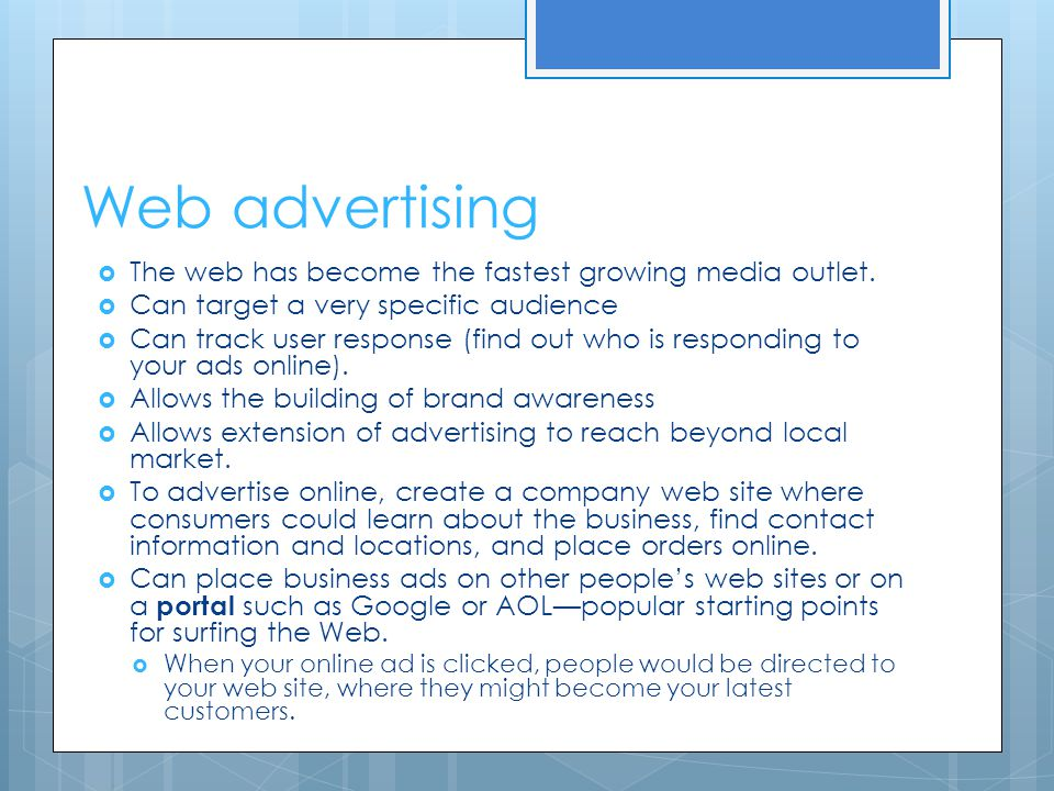 Web advertising The web has become the fastest growing media outlet.