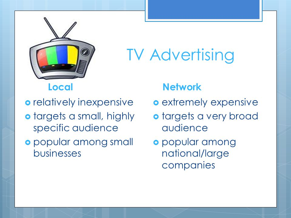 TV Advertising Local Network relatively inexpensive