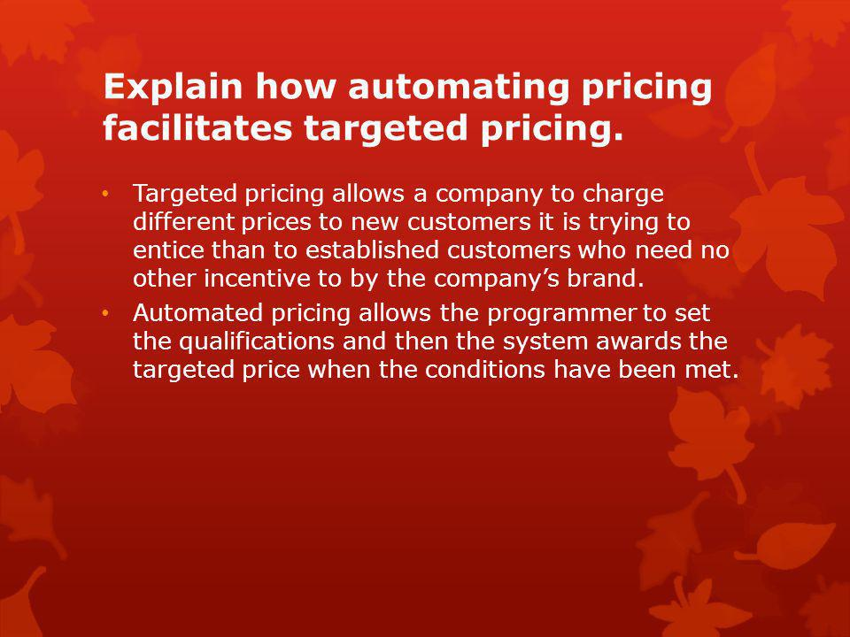 Explain how automating pricing facilitates targeted pricing.