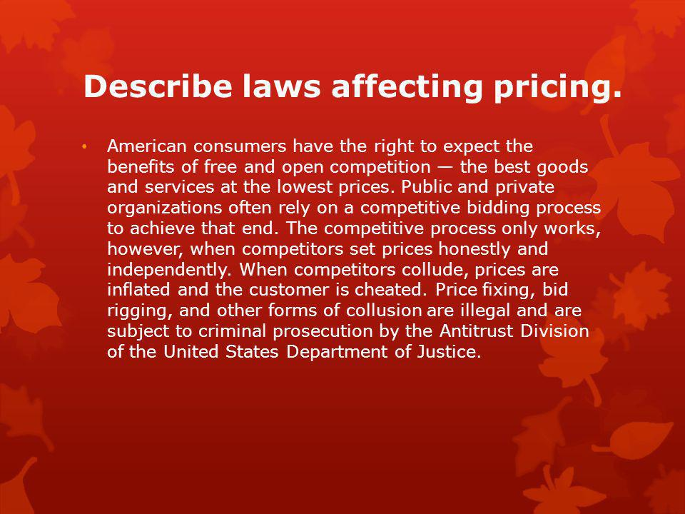 Describe laws affecting pricing.