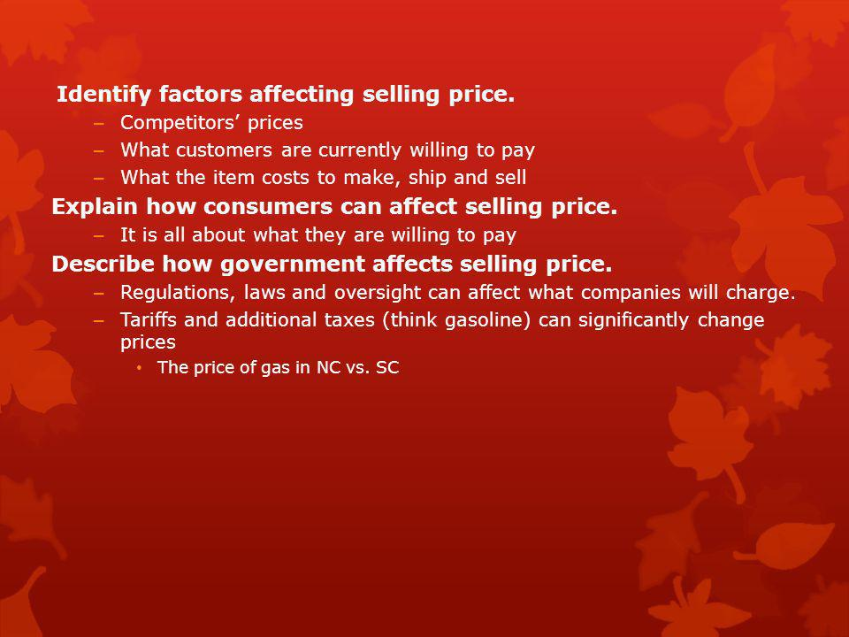 Identify factors affecting selling price.