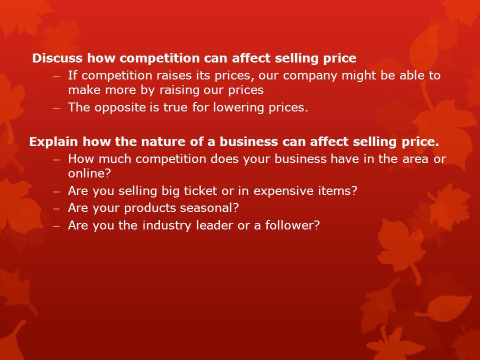 Discuss how competition can affect selling price