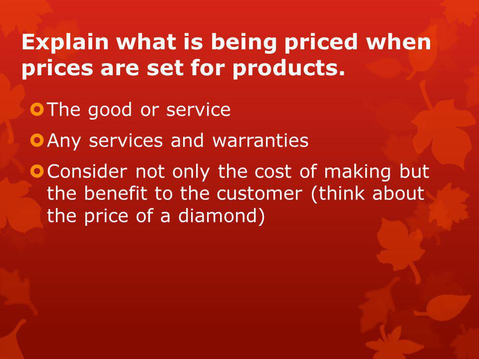 Explain what is being priced when prices are set for products.