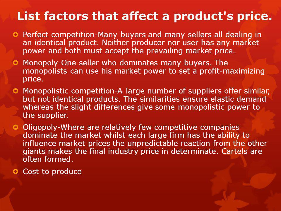 List factors that affect a product s price.