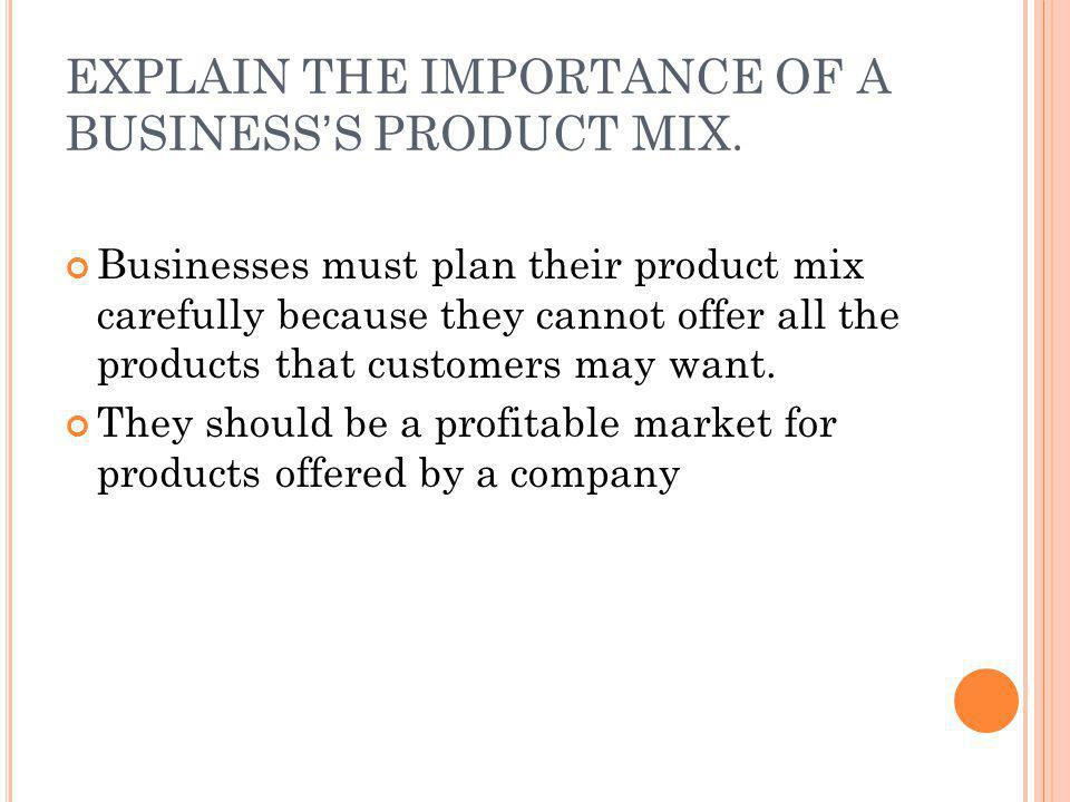 EXPLAIN THE IMPORTANCE OF A BUSINESS'S PRODUCT MIX.