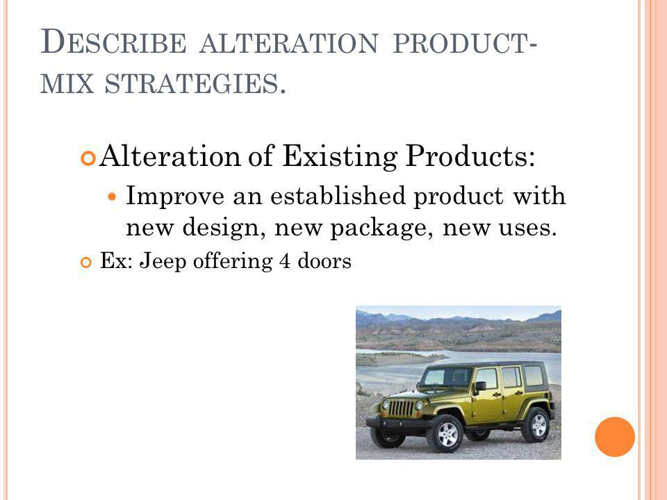 Describe alteration product-mix strategies.