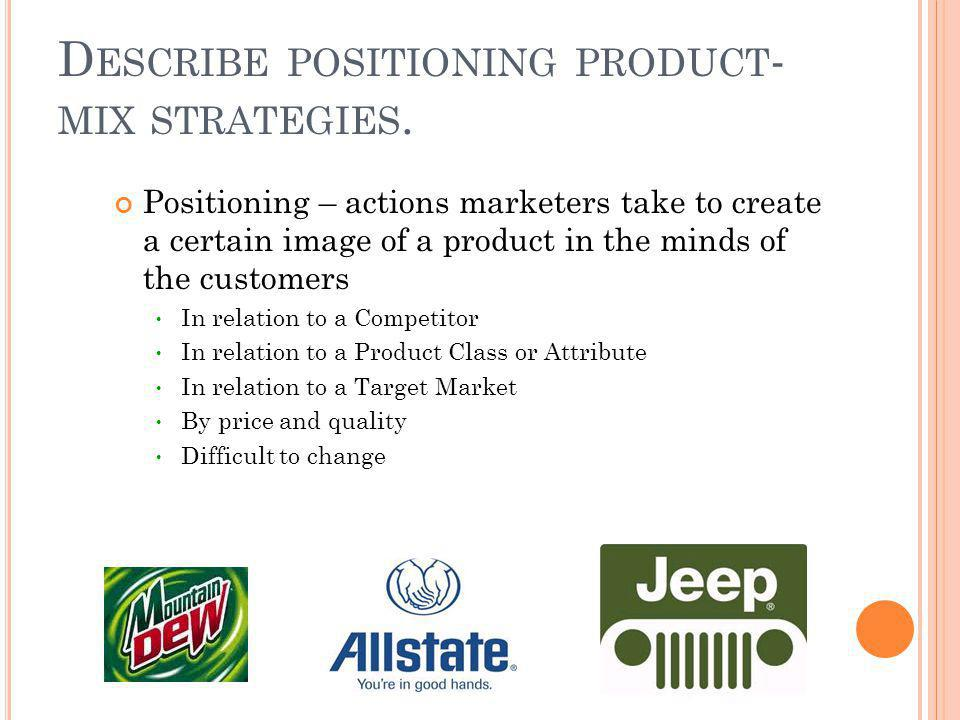 Describe positioning product-mix strategies.