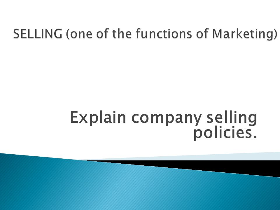SELLING (one of the functions of Marketing)