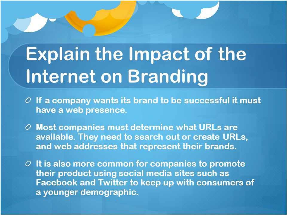 Explain the Impact of the Internet on Branding