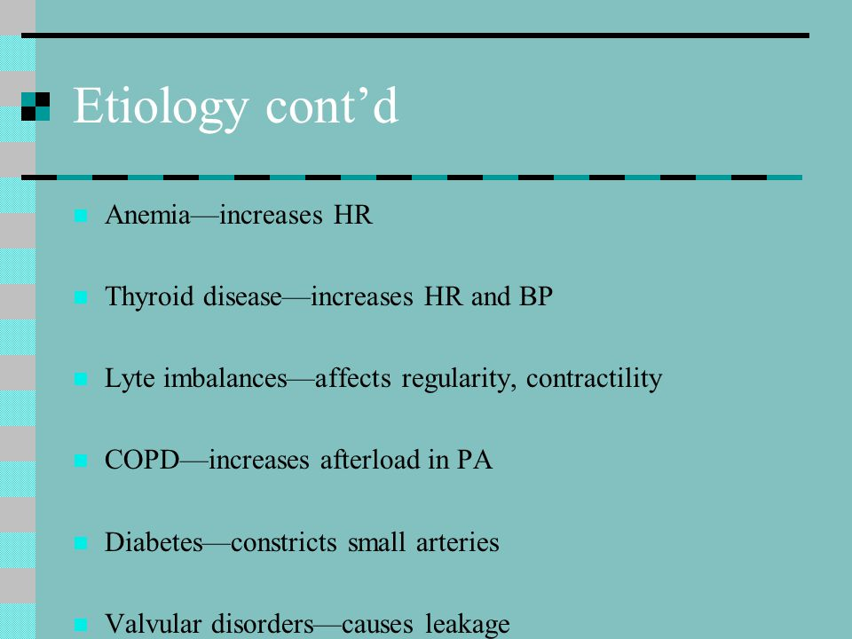 Etiology cont'd Anemia—increases HR
