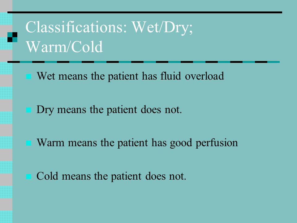 Classifications: Wet/Dry; Warm/Cold